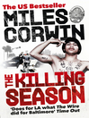 The Killing Season (eBook): A Summer in South-Central with LAPD Homicide