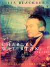 Charles Waterton 1782-1865 (eBook): Traveller and Conservationist