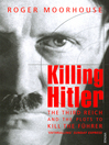 Killing Hitler (eBook): The Third Reich and the Plots Against the Fuhrer