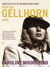Martha Gellhorn (eBook): A Life
