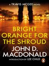 Bright Orange for the Shroud (eBook): Introduction by Lee Child: Travis McGee, No. 6