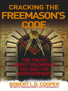 Cracking the Freemason's Code (eBook): The Truth About Solomon's Key and the Brotherhood