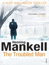 The Troubled Man (eBook): A Kurt Wallander Mystery