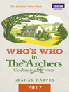 Who's Who in the Archers 2012 (eBook): An A-Z of Britain's Most Popular Radio Drama