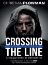 Crossing the Line (eBook): Losing Your Mind as an Undercover Cop