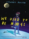 We Used to Be Kings (eBook)