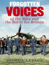Forgotten Voices of the Blitz and the Battle For Britain (eBook): A New History in the Words of the Men and Women on Both Sides