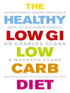 The Healthy Low GI Low Carb Diet (eBook): Nutritionally Sound, Medically Safe, No Willpower Needed!