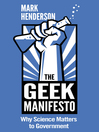The Geek Manifesto (eBook): Why Science Matters to Government (mini ebook)