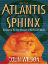 From Atlantis to the Sphinx (eBook): Recovering the Lost Wisdom of the Ancient World