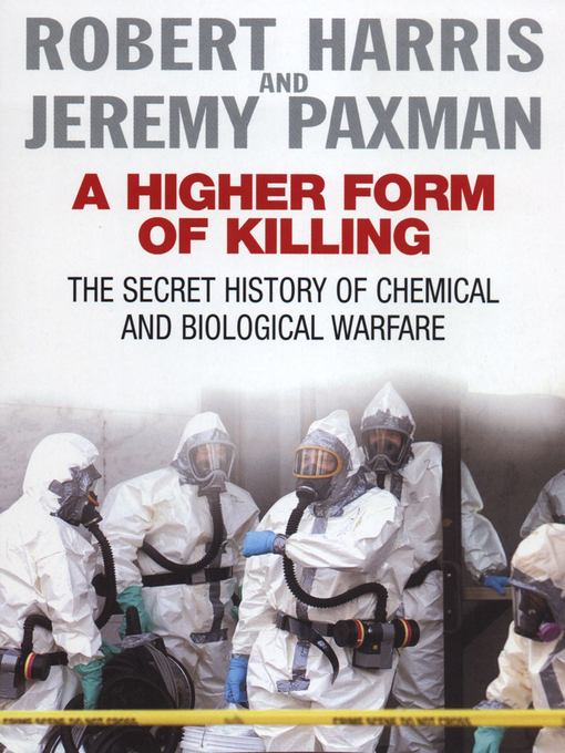 A Higher Form of Killing (eBook): The Secret History of Chemical and Biological Warfare