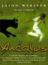 Andalus (eBook): Unlocking The Secrets Of Moorish Spain