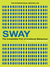 Sway (eBook): The Irresistible Pull of Irrational Behaviour