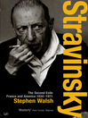 Stravinsky (eBook): The Second Exile: France and America, 1934--1971