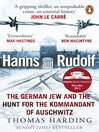 Hanns and Rudolf (eBook): The German Jew and the Hunt for the Kommandant of Auschwitz