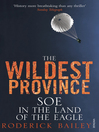 The Wildest Province (eBook): SOE in the Land of the Eagle
