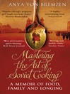Mastering the Art of Soviet Cooking (eBook)