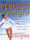 Perfect Weight (eBook): The Complete Mind/Body Programme For Achieving and Maintaining Your Ideal Weight