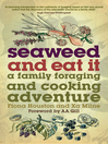 Seaweed and Eat It (eBook): A Family Foraging and Cooking Adventure