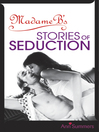Madame B's Stories of Seduction (eBook)