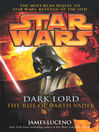 Dark Lord: The Rise of Darth Vader (eBook): Star Wars: The Dark Lord Trilogy, Book 3