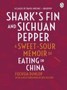 Shark's Fin and Sichuan Pepper (eBook): A Sweet-Sour Memoir of Eating in China