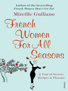 French Women For All Seasons (eBook): A Year of Secrets, Recipes & Pleasure