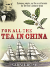 For All the Tea in China (eBook): Espionage, Empire and the Secret Formula for the World's Favourite Drink