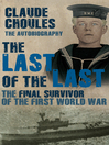 The Last of the Last (eBook): The Final Survivor of the First World War