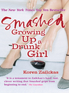 Smashed (eBook): Growing Up A Drunk Girl