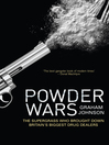 Powder Wars (eBook): The Supergrass who Brought Down Britain's Biggest Drug Dealers