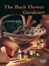 The Bach Flower Gardener (eBook)