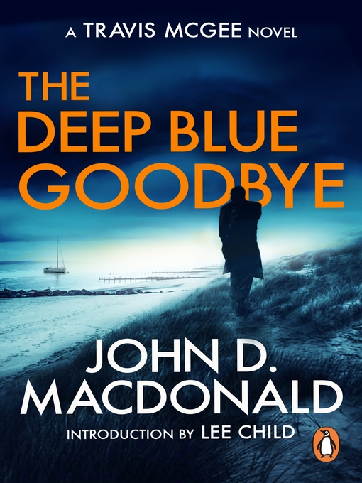 The Deep Blue Goodbye (eBook): Introduction by Lee Child: Travis McGee, No. 1