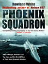 Phoenix Squadron (eBook): HMS Ark Royal, Britain's last Topguns and the untold story of their most dramatic mission