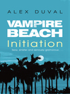Initiation (eBook): Vampire Beach Series, Book 2