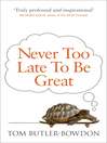 Never Too Late to Be Great (eBook): The Power of Thinking Long