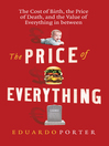 The Price of Everything (eBook): The Cost of Birth, the Price of Death, and the Value of Everything in between