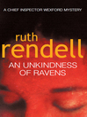 An Unkindness of Ravens (eBook): Chief Inspector Wexford Series, Book 13