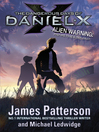 The Dangerous Days of Daniel X (eBook): Daniel X Series, Book 1