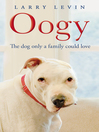 Oogy (eBook): The Dog Only a Family Could Love