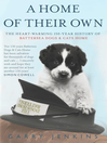 A Home of Their Own (eBook): The Heart-Warming 150-Year History of Battersea Dogs & Cats Home