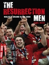 The Resurrection Men (eBook): Wales' Grand Slam 2008