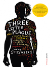 Three Letter Plague (eBook): A Young Man's Journey Through a Great Epidemic