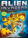 Alien Invaders 6 (eBook): Krush--The Iron Giant