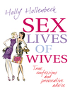 Sex Lives of Wives (eBook): True Confessions and Provocative Advice