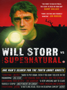 Will Storr Vs. the Supernatural (eBook): One man's search for the truth about ghosts
