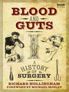 Blood and Guts (eBook): A History of Surgery