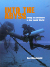 Into the Abyss (eBook): Diving to Adventure in the Liquid World