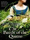 The Battle of the Queens (eBook): (Plantagenet Saga)