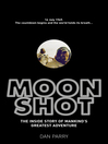 Moonshot (eBook): The Inside Story of Mankind's Greatest Adventure